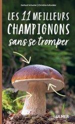 Dernières parutions sur Champignons, Les 11 meilleurs champignons sans se tromper