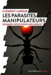 Dernières parutions sur Sciences de la Vie, Les parasites manipulateurs