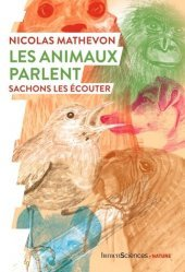 Dernières parutions sur Nature - Jardins - Animaux, Les animaux parlent