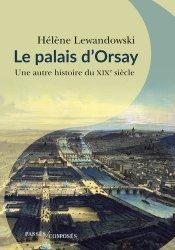 Dernières parutions sur Histoire de l'architecture, Le palais d'Orsay