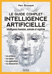 Dernières parutions sur Intelligence artificielle, Le guide complet intelligence artificielle