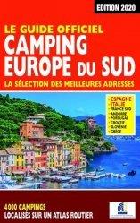 Dernières parutions sur Guides pratiques, Le guide officiel camping Europe du Sud. Edition 2020