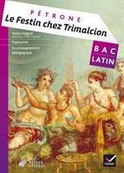 Dernières parutions sur Méthodes de langue (Scolaire), Le Festin chez Trimalcion (Satiricon, XXVII-LXXVIII)