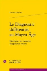 Dernières parutions sur Histoire de la médecine et des maladies, Le diagnostic différentiel au Moyen Age. Distinguer les maladies d'apparence voisine