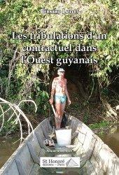 Dernières parutions sur Récits de voyages-explorateurs, Les tribulations d'un contractuel dans l'Ouest guyanais