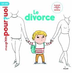 Dernières parutions dans Mes p'tits pourquoi, Le divorce
