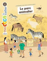 Dernières parutions dans Mes docs à coller, Le parc animalier