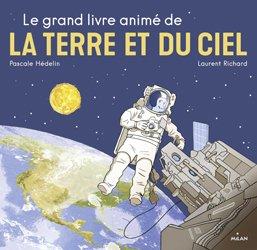 Dernières parutions sur Dans l'espace, Le grand livre animé de la Terre et du ciel