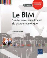 Dernières parutions sur Bâtiment, Le BIM. Sa mise en oeuvre à l'heure du chantier numérique