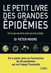 Dernières parutions sur Santé publique - Politiques de santé, Le petit livre des grandes épidémies. Tout ce que vous devez savoir pour vous protéger