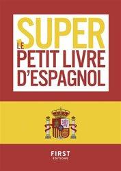 Dernières parutions dans Le super petit livre, Le super petit livre d'espagnol