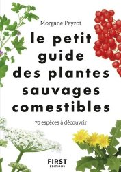 Dernières parutions sur Cueillette - Cuisine sauvage, Le petit guide des plantes sauvages comestibles