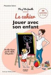Dernières parutions dans Ma p'tite famille !, Le cahier Jouer avec son enfant