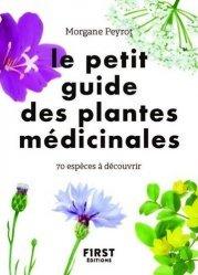 Dernières parutions sur Plantes médicinales, Le petit guide des plantes médicinales