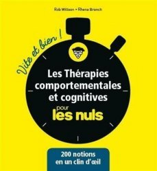 Dernières parutions dans Pour les nuls, Les thérapies comportementales et cognitives vite et bien pour les nuls