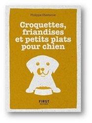Dernières parutions sur Chien, Le petit livre de croquettes, friandises et petits plats pour chien
