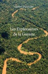 Dernières parutions dans Classique, Les explorateurs de la Guyane