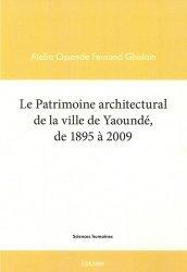 Dernières parutions sur Généralités, Le patrimoine architectural de la ville de Yaoundé de 1895 à 2009