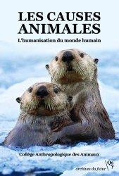 Dernières parutions sur Animaux, Les causes animales. L'humanisation du monde humain
