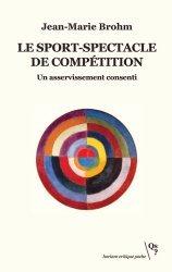 Dernières parutions sur Histoire du sport, Le sport-spectacle de compétition