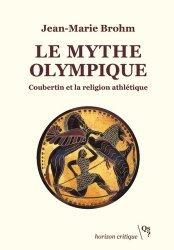 Dernières parutions sur Histoire du sport, Le mythe olympique
