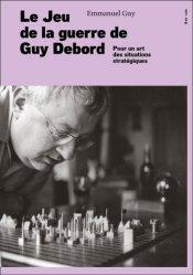 Dernières parutions sur Ecrits sur l'art, Le jeu de la guerre de Guy Debord