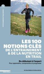 Dernières parutions sur Nutrition du sportif, Les 100 notions clés de l'entraînement & de la nutrition en trail