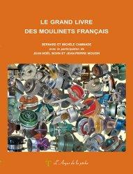 Dernières parutions sur Matériel de pêche, Le grand livre des moulinets français