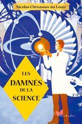 Dernières parutions sur Histoire et philosophie des sciences, Les damnés de la science