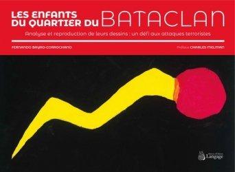 Dernières parutions sur Essais, Les enfants du quartier du Bataclan. Analyse et reproduction de leurs dessins: un défi aux attaques terroristes