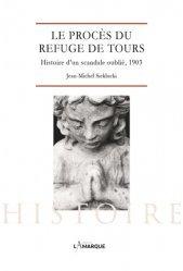 Dernières parutions sur Histoire du droit, Le procès du refuge de tours