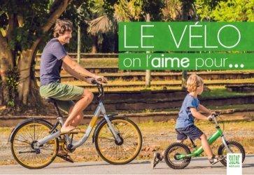 Dernières parutions sur Cyclisme et VTT, Le vélo, on l'aime pour...