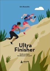Dernières parutions sur Course à pieds, Le guide pour ultra finisher. Guide pratique du débutant à l'expert
