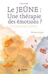 Dernières parutions sur Thérapies diverses, Le jeûne, une thérapie des émotions ?