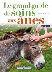 Dernières parutions sur Chevaux - Poneys - Anes, Le grand guide de soins pour les ânes