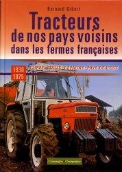 Dernières parutions sur Machines agricoles - Outils, Les tracteurs de nos pays voisins à la conquête des fermes françaises 1930 - 1975