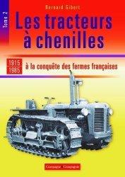 Dernières parutions sur Machines agricoles - Outils, Les tracteurs à chenilles à la conquête des campagnes françaises