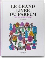 Dernières parutions sur Parfum, Le grand livre du parfum