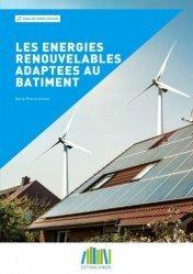 Dernières parutions sur Développement durable, Les énergies renouvelables adaptées au bâtiment