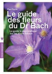 Dernières parutions dans Poche, Le guide des fleurs du Docteur Bach
