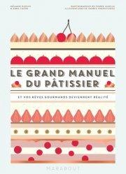 Souvent acheté avec Le Larousse du Pain, le Le grand manuel du pâtissier. Et vos rêves gourmands deviennent réalité