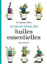 Dernières parutions dans Santé et Bien-être, Le grand guide des huiles essentielles