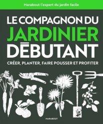Dernières parutions sur Jardin facile, Le compagnon du jardinier débutant