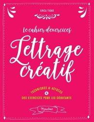 Dernières parutions sur Calligraphie, Le cahier d'exercices du lettrage créatif