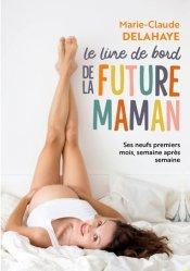 Dernières parutions dans Enfant - Education, Le livre de bord de la future maman