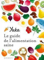 Dernières parutions dans Santé - Développement Personnel, Le guide Yuka de l'alimentation saine