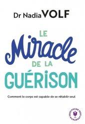 Dernières parutions dans Poche Marabout santé, Le miracle de la guérison