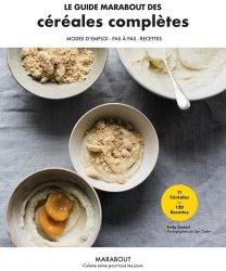 Dernières parutions sur cuisine végétarienne, Le guide Marabout des céréales complètes