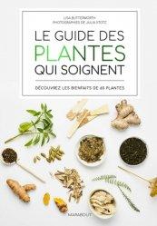 Dernières parutions sur Plantes médicinales, Le guide des plantes qui soignent