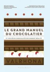 Dernières parutions sur Chocolat, Le grand manuel du chocolatier